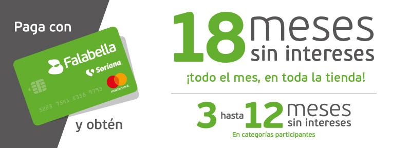 18 MSI en Toda la tienda SIN EXCEPCIONES y 3, 6, 9 y 12 MSI sólo en categorías participantes con Tarjetas Falabella Soriana